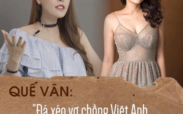"""Quế Vân: """"Đá xéo vợ chồng Việt Anh, Bảo Thanh là người quá vô duyên"""""""