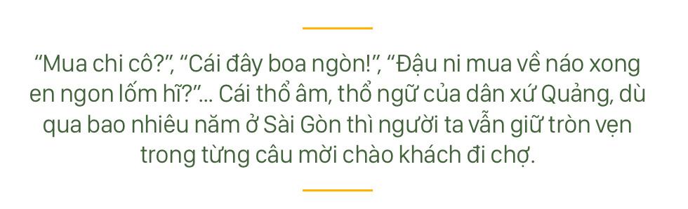 Người miền Trung ở Sài Gòn, nhớ quê thì tới chợ Bà Hoa để nghe những chi, mô, rứa, hè thật thân thương... - Ảnh 13.
