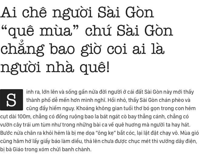 """Ai chê người Sài Gòn """"quê mùa"""" chứ Sài Gòn chẳng bao giờ chê ai là người nhà quê! - Ảnh 1."""