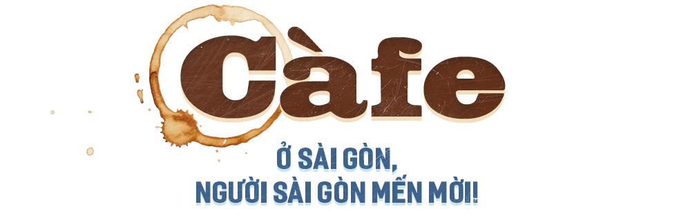 Cafe ở Sài Gòn, người Sài Gòn mến mời! - Ảnh 1.