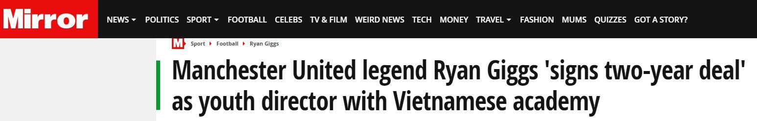 Báo Anh đồng loạt đưa tin Giggs sang Việt Nam làm Giám đốc bóng đá - Ảnh 4.
