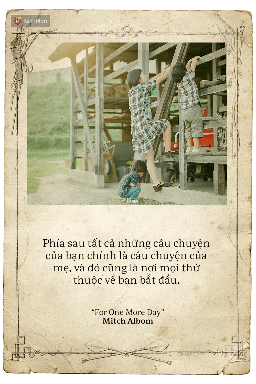 Ngày của mẹ, hãy đọc những trích dẫn cảm động này rồi về nhà và ôm mẹ ngay một cái! - Ảnh 25.