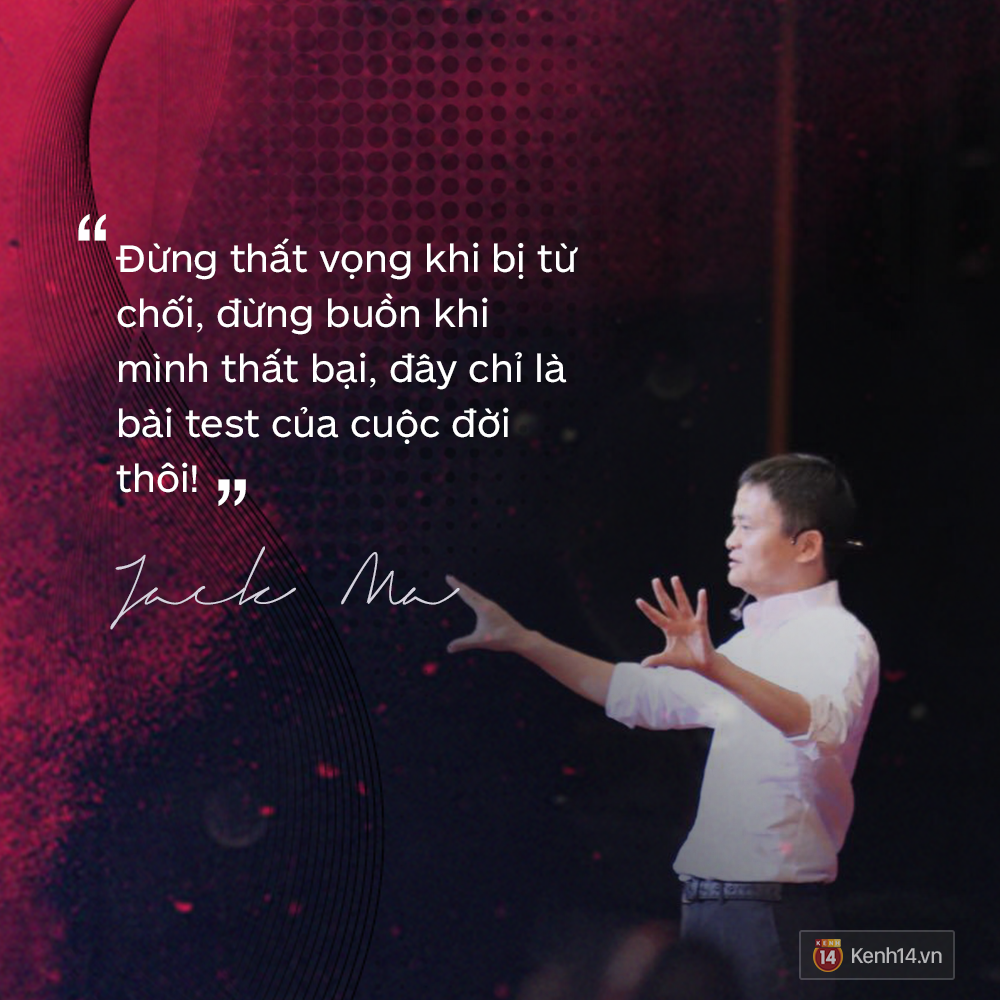 Loạt phát ngôn đầy cảm hứng tỷ phú Jack Ma vừa gửi đến các bạn trẻ Việt Nam - Ảnh 16.