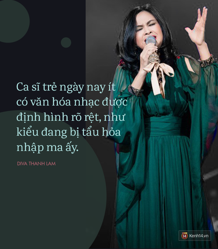8 phát ngôn trong âm nhạc thẳng như ruột ngựa, chẳng ngại đụng chạm của Diva Thanh Lam - Ảnh 6.
