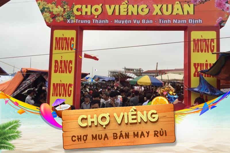 Chợ Viềng Nam định Ngày Nào: 5 Phiên Chợ Việt Nam Nhất định Phải Tham Dự Một Lần Trong đời