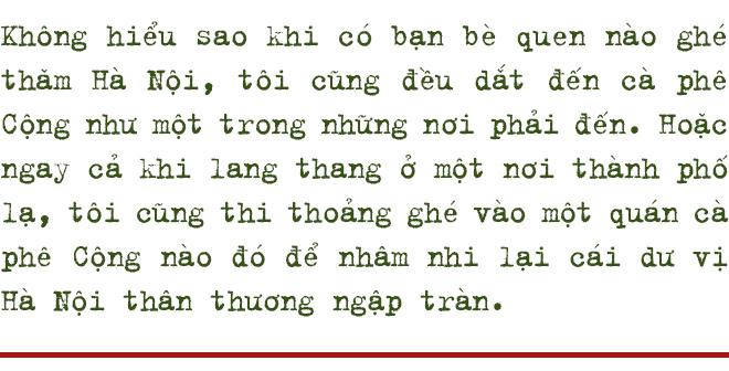 Bạn từ xa ghé Hà Nội, tôi thường dắt đến Cộng Cà phê như một nơi phải tới - Ảnh 1.