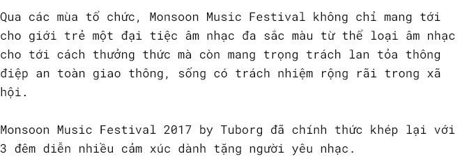 Monsoon Music Festival 2017 by Tuborg: Nơi âm nhạc dẫn dắt khán giả tới một điều tuyệt vời khác - Ảnh 1.