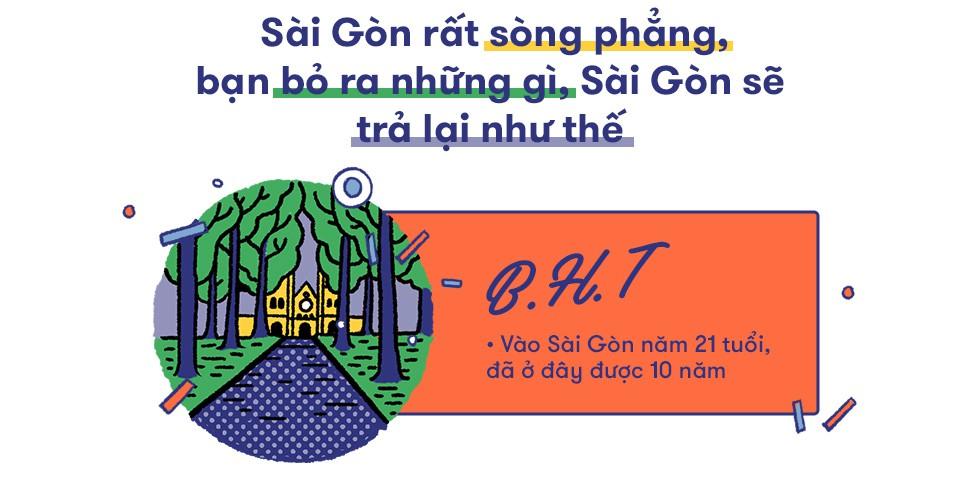 Câu chuyện của người trẻ về Sài Gòn: Miền đất rất đáng cho một lần liều lĩnh, vẫy vùng - Ảnh 17.