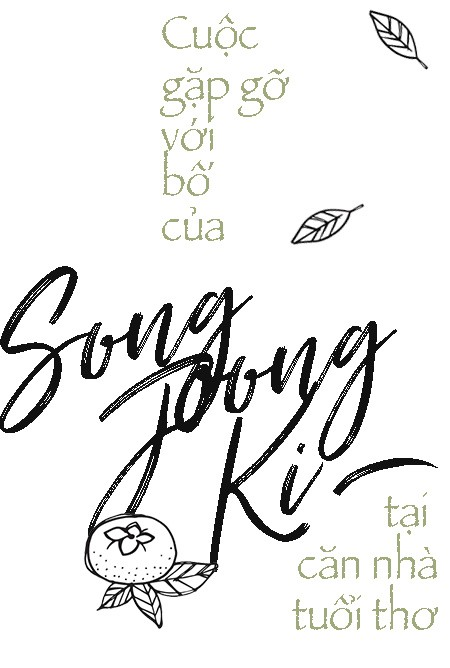 Cuộc gặp gỡ với bố Song Joong Ki tại quê nhà trước siêu đám cưới: Mọi thứ cứ dung dị, bình yên như thế - Ảnh 5.