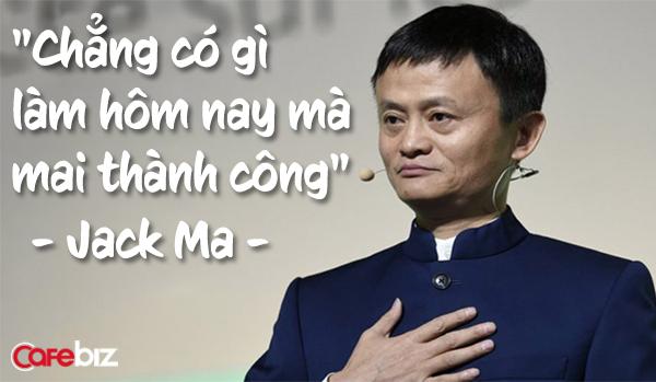 những câu nói hay của Jack Ma - Ảnh 2.