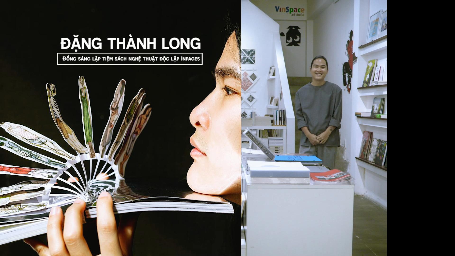 Đặng Thành Long - Chàng trai với khao khát bình dân hóa nghệ thuật bằng cách thổi hồn vào trang sách - Ảnh 2.
