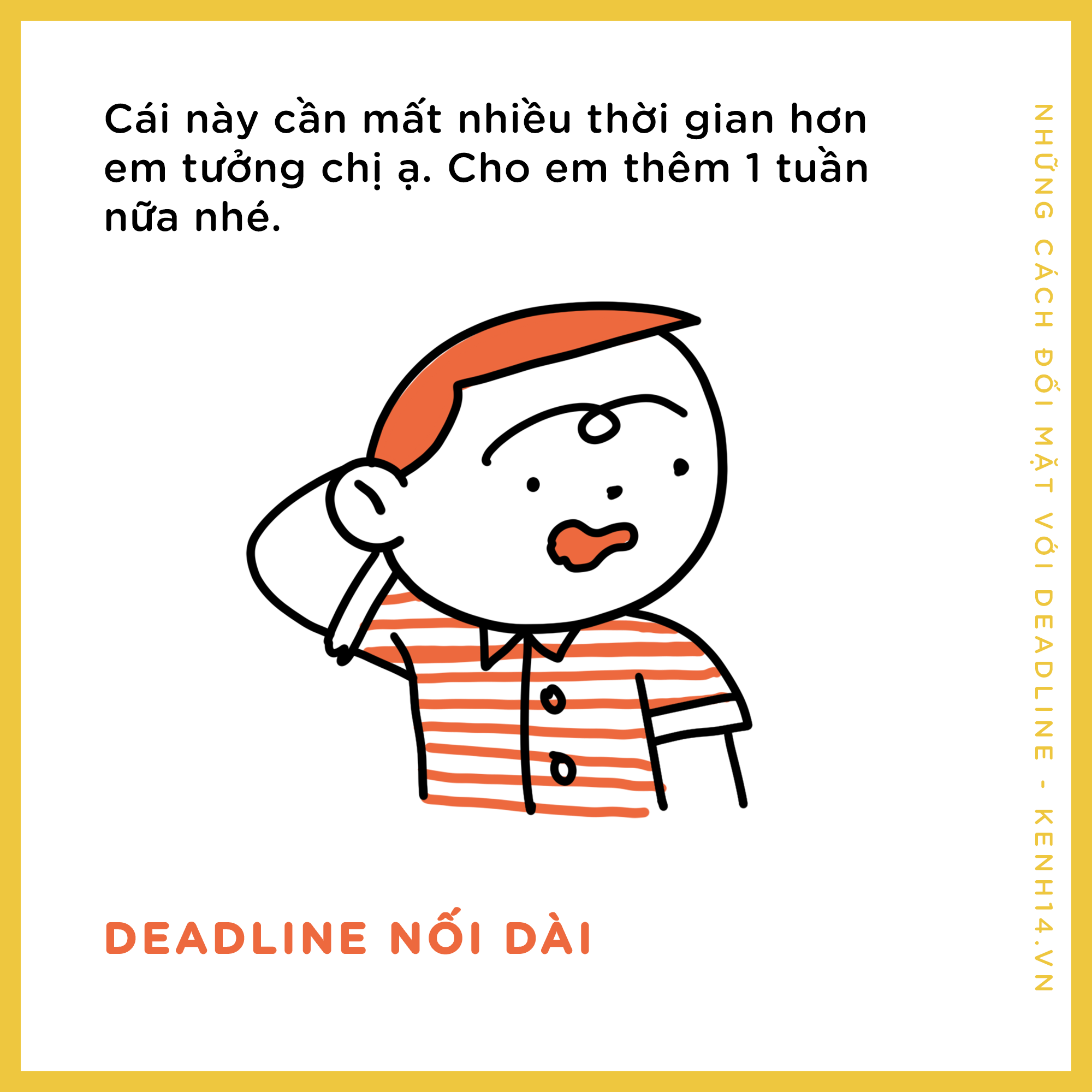 Lỡ trễ deadline rồi phải làm gì? Sau đây là 1001 kiểu chày cối deadline nơi công sở - Ảnh 15.