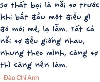 Đào Chi Anh: Mình có thể phá sản và mất hết tất cả, nhưng quan trọng nhất là mình vẫn tồn tại, vẫn còn gia đình và có trí tuệ để tìm một con đường khác - Ảnh 6.