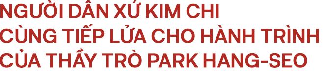 """Park Hang-seo: """"Thầy phù thuỷ"""" xứ Hàn và kỳ tích tạo ra từ thứ pháp thuật """"chúng ta không phải cúi đầu"""" - Ảnh 16."""