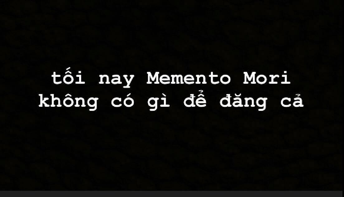 """""""Tối nay Memento Mori không có gì để đăng cả"""" – Phía sau dòng thông báo khiến ai cũng phải dành 5 phút suy nghĩ về bản thân"""