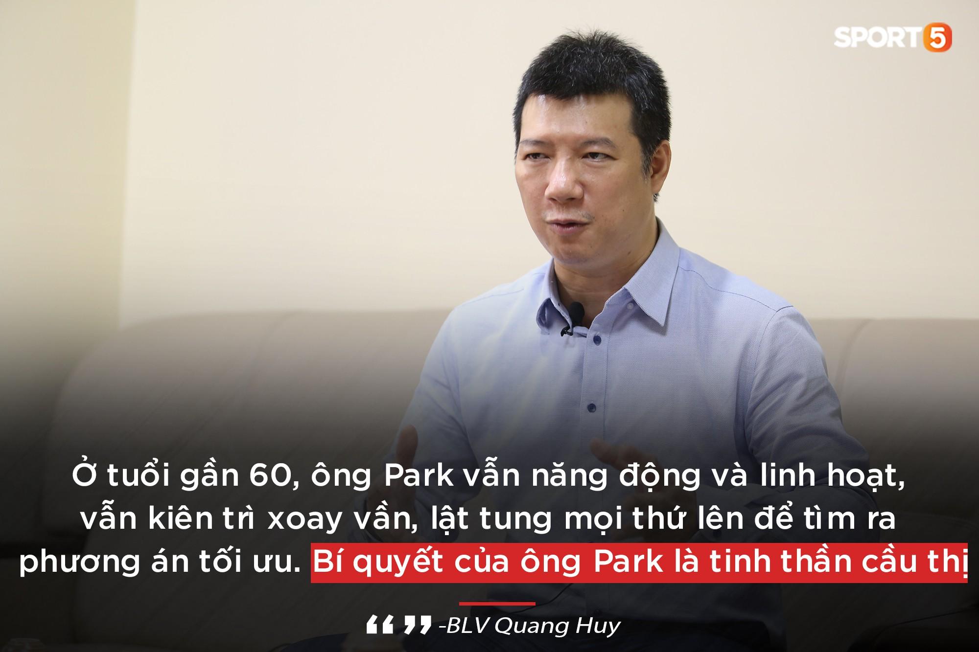 BLV Quang Huy: Tôi mong ông Park gắn bó lâu dài để biến Việt Nam thành đế chế như Diego Simeone - Ảnh 3.