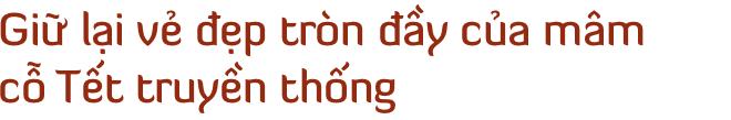 Chuyện nghệ nhân ẩm thực đãi tiệc 21 nguyên thủ quốc gia APEC bằng tinh tuý món ăn Việt Nam - Ảnh 8.
