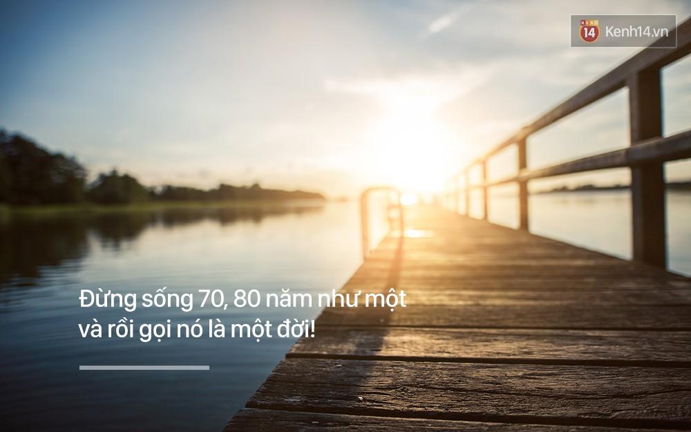 Năm mới, hãy chọn một châm ngôn sống mới để có 365 ngày làm việc thật hứng khởi - Ảnh 19.