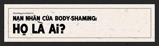 Eo ơi cô này xấu quá - Body shaming và cách thức giết người bằng lời nói - Ảnh 3.