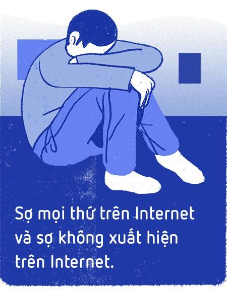 Chúng ta, một thế hệ sợ hãi - Sợ mọi thứ trên Internet, và cũng sợ không xuất hiện trên Internet - Ảnh 3.