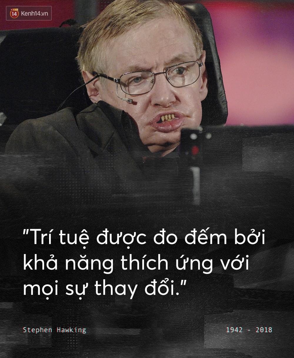 Những câu nói để đời của Stephen Hawking: Từ suy nghĩ giản đơn về cuộc đời cho tới triết lý mang tầm vũ trụ - Ảnh 4.