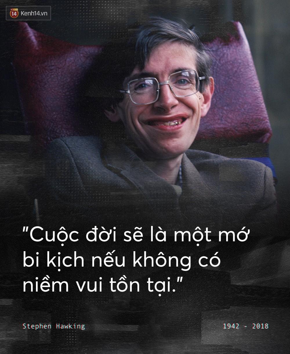 Những câu nói để đời của Stephen Hawking: Từ suy nghĩ giản đơn về cuộc đời cho tới triết lý mang tầm vũ trụ - Ảnh 7.