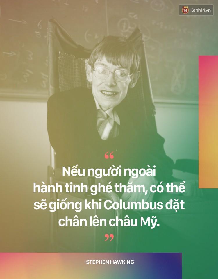 Stephen Hawking và những quan điểm khiến ai nghe cũng phải gật gù đồng ý - Ảnh 8.