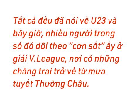 Thắp lại tình yêu bóng đá, kéo khán giả quay lại sân cổ vũ V.League, đây chính là sức mạnh từ hiệu ứng U23 Việt Nam! - Ảnh 6.
