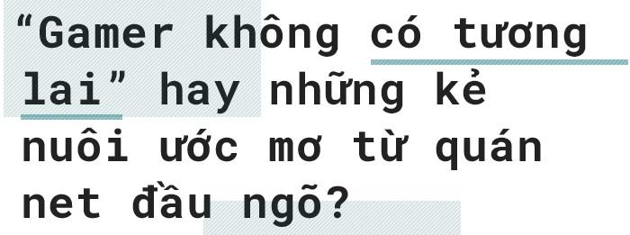 Từ những đứa trẻ mài đũng quần nơi quán net tới niềm tự hào đưa Việt Nam ra thế giới: đã đến lúc nhìn nhận Gamer Việt Nam một cách nghiêm túc? - Ảnh 4.