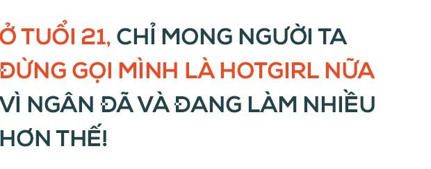 Khả Ngân ở tuổi 21: Chỉ mong người ta đừng gọi mình là hotgirl nữa vì Ngân đã và đang làm nhiều hơn thế! - Ảnh 6.