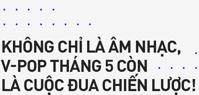 Đại chiến nhạc Việt hay Tháng 5 rực rỡ của V-Pop: Chưa bao giờ, khán giả được chiều chuộng với nhiều sản phẩm văn minh và chất lượng đến vậy! - Ảnh 7.