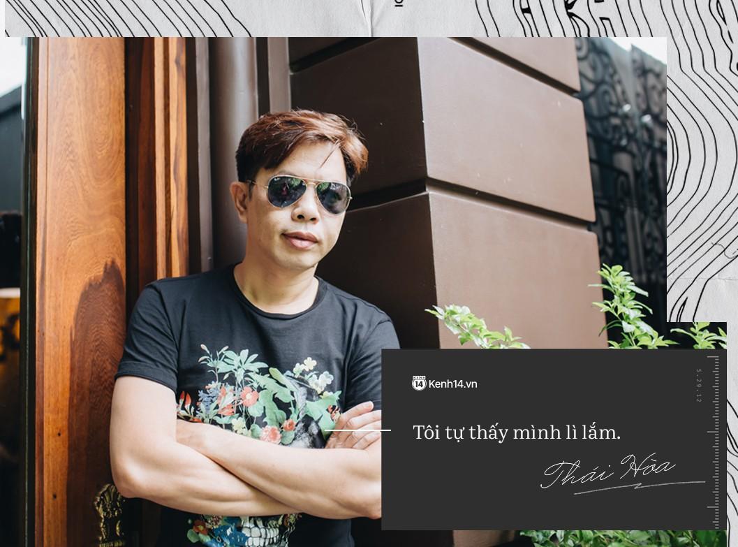 Thái Hòa: Khi Fan Cuồng thất bại tôi đứng ra nhận lỗi, nhưng không chỉ một mình tôi có lỗi! - Ảnh 10.