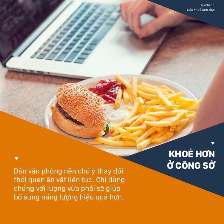 Dân văn phòng hay ăn vặt nhớ né những thói quen sau kẻo gây hại sức khỏe - Ảnh 9.