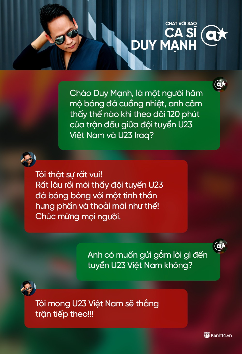 Chat cực nhanh: Tuấn Hưng, Duy Mạnh và dàn sao hào hứng nhắn gửi đến U23 Việt Nam - Ảnh 2.