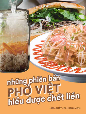 Biến tấu của phở Việt: Ngon thì ngon thật nhưng cũng có những phiên bản... hiểu được chết liền