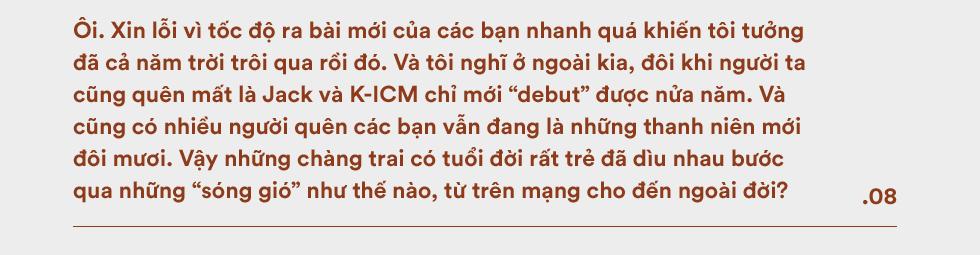 """JACK & K-ICM: """"Tụi em là người nhà quê, với ước mơ mang dân tộc đi ra thế giới - Ảnh 11."""