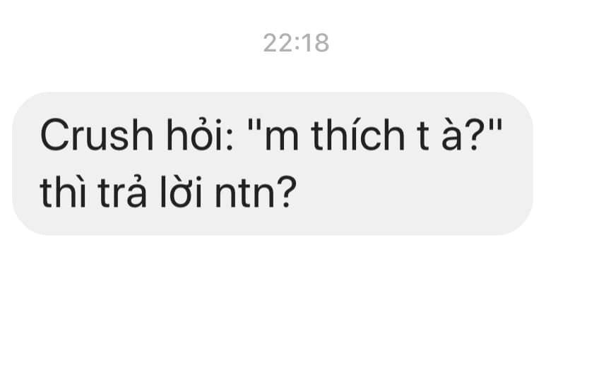 Khi bị crush bắt bài hỏi khó: Mày thích tao à thì trả lời thế nào cho đỡ quê? - Ảnh 1.