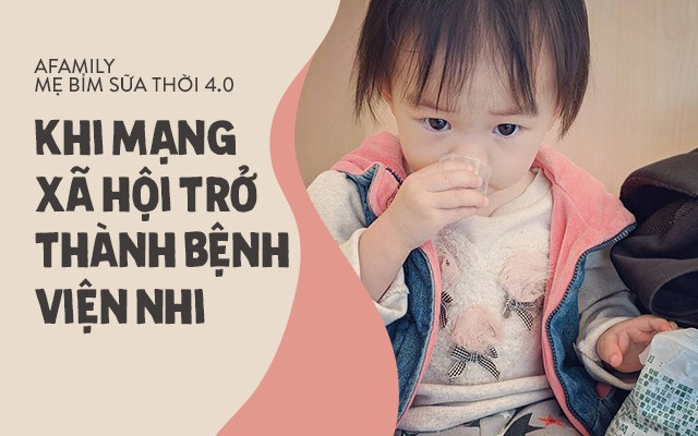Mặt trái mẹ bỉm sữa thời 4.0: Xem mạng xã hội là bệnh viện nhi khoa, còn hội chị em là chuyên gia y tế - Ảnh 1.