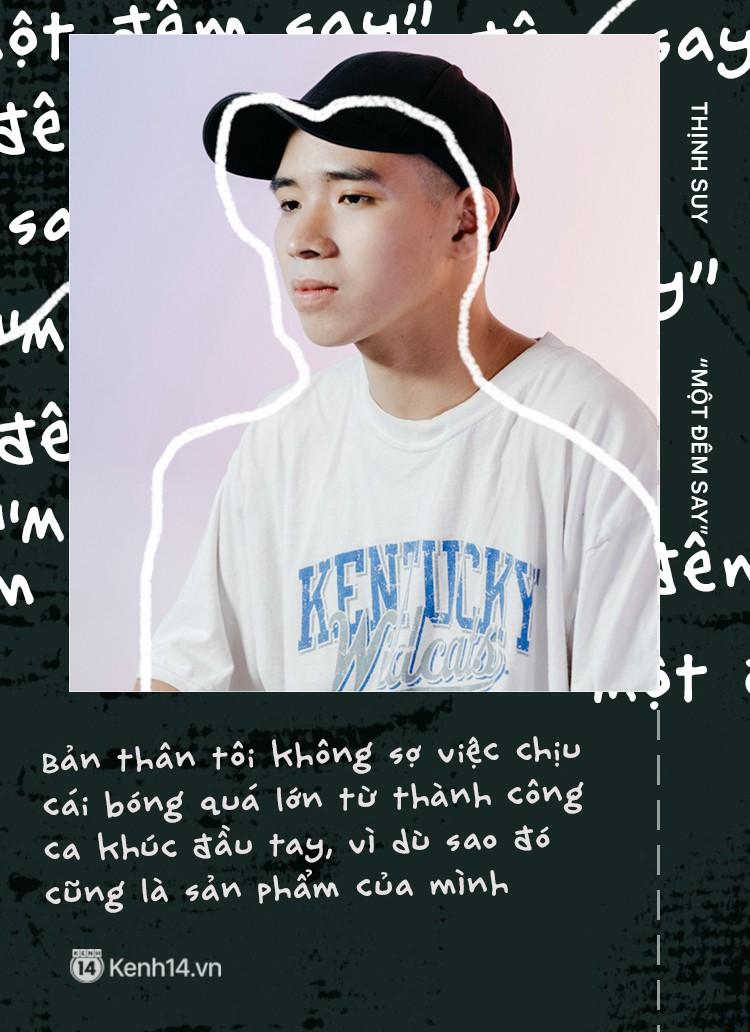 """Chủ nhân ca khúc """"Một đêm say"""" – Thịnh Suy: 19 tuổi, thích viết nhạc """"hack não"""" và lời thú nhận không biết rõ định nghĩa về Underground - Ảnh 4."""