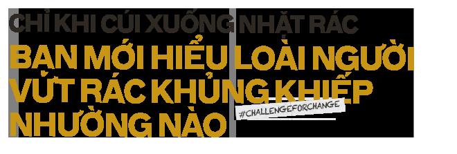 #challengeforchange lan cực rộng trong giới trẻ Việt từ MXH ra đời thực: Chỉ khi cúi xuống dọn rác mới biết loài người xả rác nhiều đến thế nào! - Ảnh 8.