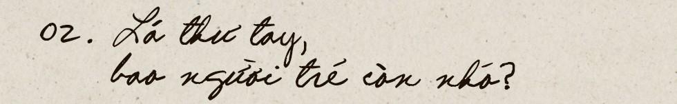 Thời buổi nào rồi còn viết thư tay: Thời của tình yêu, những vấn vương và đôi lời không dám nói - Ảnh 3.