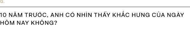 """Khắc Hưng:""""Ta phải ép ca sĩ văn minh, để nhạc Việt không chỉ là những ca khúc làm chiều lòng khán giả"""" - Ảnh 8."""