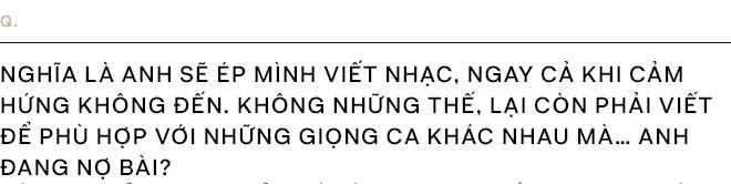 """Khắc Hưng:""""Ta phải ép ca sĩ văn minh, để nhạc Việt không chỉ là những ca khúc làm chiều lòng khán giả"""" - Ảnh 11."""