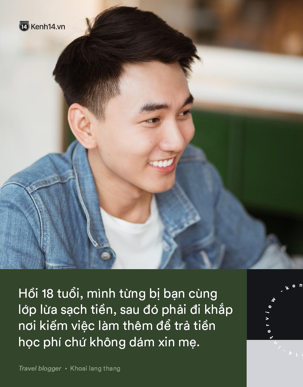 Blogger điển trai Khoai Lang Thang tiết lộ từng bị lừa tiền năm 18 tuổi, giàu hơn rất nhiều khi bỏ nghề kỹ sư để làm du lịch - Ảnh 12.
