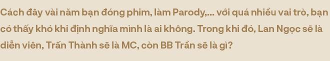 """BB Trần: Tôi luôn quan niệm rằng mình có thể chơi dơ nhưng không để cái tính mình dơ"""" - Ảnh 22."""