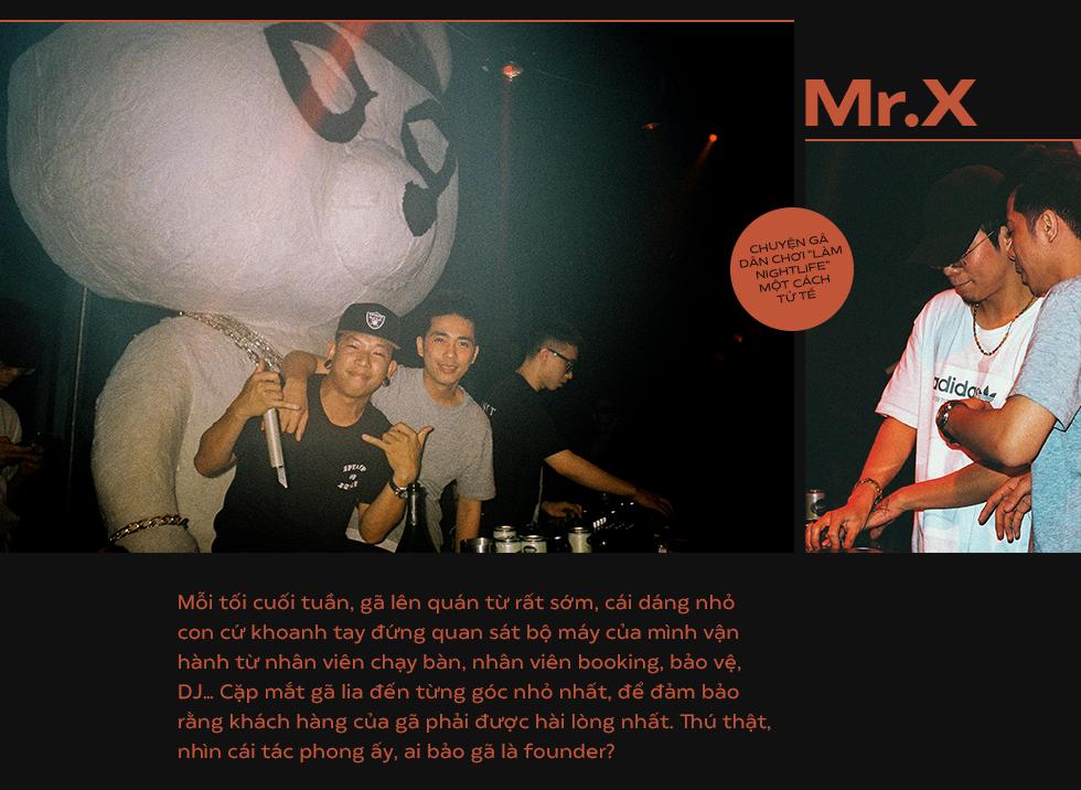 """Mr X – Chuyện gã dân chơi """"làm nightlife"""" một cách tử tế - Ảnh 3."""