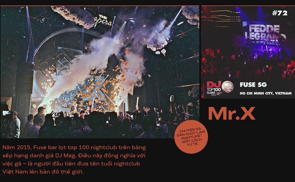 """Mr X – Chuyện gã dân chơi """"làm nightlife"""" một cách tử tế - Ảnh 9."""