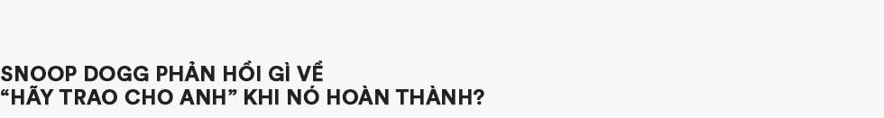 """Hãy trao cho anh và """"Áp lực là Sơn Tùng M-TP"""": Khi nào tôi đứng trên sân khấu ở bên Mỹ, hát bằng tiếng Anh, tiếng Việt thì nói chuyện tiếp - Ảnh 7."""