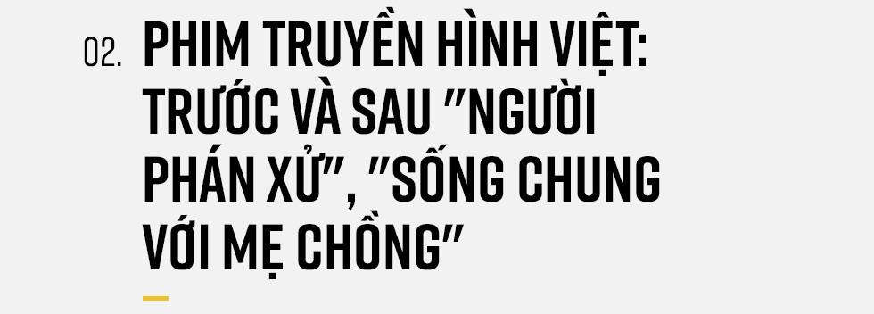 Qua rồi thời ăn may, Vũ trụ VTV đã khiến phim truyền hình Việt trở thành một cơn sốt đích thực! - Ảnh 6.