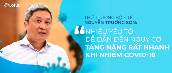 Thứ trưởng Bộ Y tế Nguyễn Trường Sơn: Nhiều yếu tố dễ dẫn đến nguy cơ tăng nặng rất nhanh khi nhiễm COVID-19 - ảnh 1